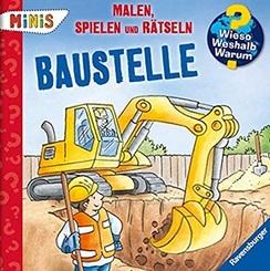 Ravensburger Minis - Malen, Spielen und Rätseln: Baustelle - Wieso? Weshalb? Warum?