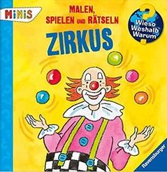 Ravensburger Minis - Malen, Spielen und Rätseln: Zirkus - Wieso? Weshalb? Warum?