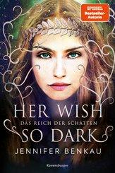 Das Reich der Schatten, Band 1: Her Wish So Dark (eBook, ePUB)