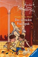 Sherlock von Schlotterfels 3: Der verrückte Feuerspuk (eBook, ePUB)
