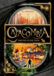 Catacombia, Band 1: Abstieg in die Tiefe (eBook, ePUB)