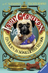 Lord Gordon. Ein Mops in königlicher Mission (eBook, ePUB)
