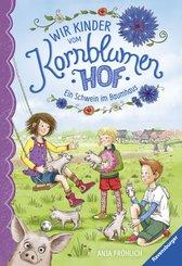 Wir Kinder vom Kornblumenhof, Band 1: Ein Schwein im Baumhaus (eBook, ePUB)
