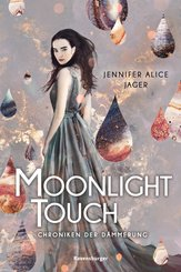 Chroniken der Dämmerung, Band 1: Moonlight Touch (eBook, ePUB)