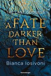The Last Goddess, Band 1: A Fate Darker Than Love (eBook, ePUB)