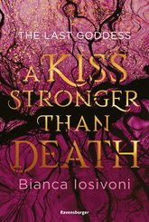 The Last Goddess, Band 2: A Kiss Stronger Than Death (eBook, ePUB)