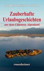Zauberhafte Urlaubsgeschichten aus dem Chiemsee Alpenland (eBook, ePUB)