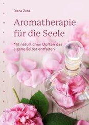 Aromatherapie für die Seele (eBook, ePUB)