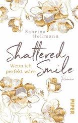 Shattered Smile: Wenn ich perfekt wäre (eBook, ePUB)