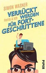 Ferris & Ich - Verrückt werden für Fortgeschrittene (eBook, ePUB)