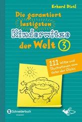 Die garantiert lustigsten Kinderwitze der Welt 3 (eBook, ePUB)