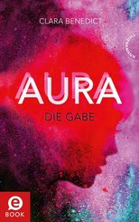 Aura 1: Aura - Die Gabe (eBook, ePUB)
