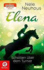 Elena - Ein Leben für Pferde 3: Schatten über dem Turnier (eBook, ePUB)