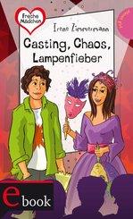 Freche Mädchen - freche Bücher!: Casting, Chaos, Lampenfieber (eBook, ePUB)