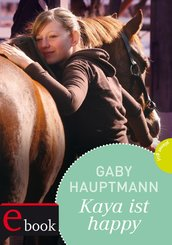 Kaya - frei und stark 4: Kaya ist happy (eBook, ePUB)