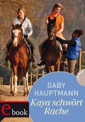Kaya - frei und stark 8: Kaya schwört Rache (eBook, ePUB)