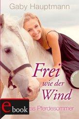 Frei wie der Wind 1: Kayas Pferdesommer (eBook, ePUB)