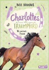Charlottes Traumpferd 5: Wir sind doch Freunde (eBook, ePUB)