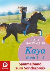 Kaya - frei und stark: Kaya 1-3 (Sammelband zum Sonderpreis) (eBook, ePUB)