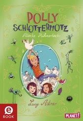 Polly Schlottermotz 3: Attacke Hühnerkacke (eBook, ePUB)
