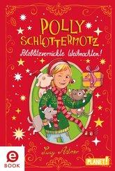 Polly Schlottermotz: Potzblitzverrückte Weihnachten! (eBook, ePUB)
