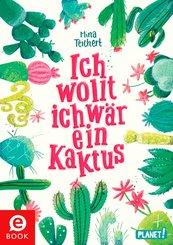 Ich wollt, ich wär ein Kaktus (eBook, ePUB)