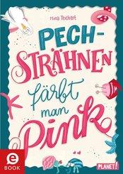 Pechsträhnen färbt man pink (eBook, ePUB)