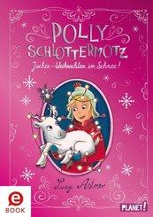 Polly Schlottermotz: Juchee - Weihnachten im Schnee! (eBook, ePUB)