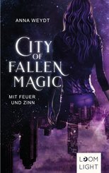 City of Fallen Magic: Mit Feuer und Zinn (eBook, ePUB)