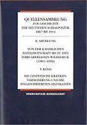 Quellensammlung zur Geschichte der deutschen Sozialpolitik 1867 bis 1914: Ausbau und Differenzierung der Sozialpolitik seit Beginn des neuen Kurses (1890-1904); Abt.3 - Bd.2