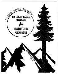 10 Old Time Tunes for Baritone Ukulele (eBook, ePUB)