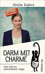 Darm mit Charme - Alles über ein unterschätztes Organ