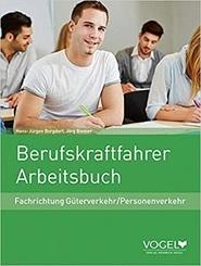Berufskraftfahrer Arbeitsbuch: Fachrichtung Güterverkehr/Personenverkehr