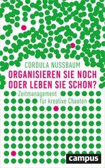 Organisieren Sie noch oder leben Sie schon? (eBook, ePUB)
