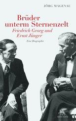 Brüder unterm Sternenzelt - Friedrich Georg und Ernst Jünger (eBook, ePUB)
