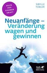 Neuanfänge - Veränderung wagen und gewinnen (eBook, ePUB)