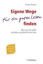 Eigene Wege für ein gutes Leben finden (eBook, PDF)