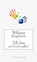 Toll, dass es Kinder gibt! (eBook, ePUB)