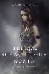 Rebell, Schachfigur, König (Für Ruhm und Krone - Buch 4) (eBook, ePUB)