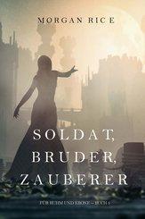 Soldat, Bruder, Zauberer (Für Ruhm und Krone - Buch 5) (eBook, ePUB)