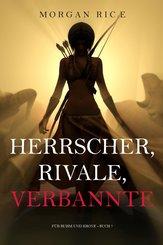 Herrscher, Rivale, Verbannte (Für Ruhm und Krone - Buch 7) (eBook, ePUB)