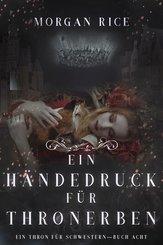 Ein Händedruck für Thronerben (Ein Thron für Schwestern - Buch Acht) (eBook, ePUB)