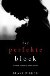 Der Perfekte Block (Ein spannender Psychothriller mit Jessie Hunt - Band Zwei) (eBook, ePUB)