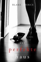 Das Perfekte Haus (Ein spannender Psychothriller mit Jessie Hunt - Band Drei) (eBook, ePUB)