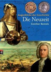 Augenblicke der Geschichte - Die Neuzeit (eBook, ePUB/PDF)