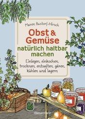 Obst & Gemüse haltbar machen - Einlegen, Einkochen, Trocknen, Entsaften, Milchsäuregärung, Kühlen, Lagern - Vorräte zur Selbstversorgung einfach selbst anlegen (eBook, ePUB)