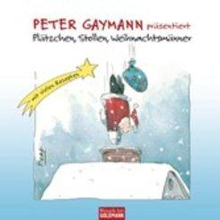Peter Gaymann präsentiert - Plätzchen, Stollen, Weihnachtsmänner (eBook, ePUB)