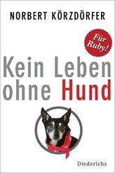 Kein Leben ohne Hund (eBook, ePUB)