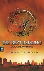 Die Bestimmung - Tödliche Wahrheit (eBook, ePUB)
