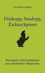 Döskopp, Saudepp, Zickzackpisser (eBook, ePUB)